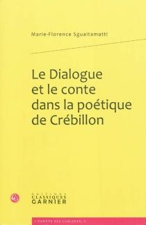 Le dialogue et le conte dans la poétique de Crébillon - Marie-FlorenceSguaitamatti