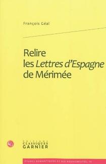Relire les lettres d'Espagne de Mérimée - FrançoisGéal