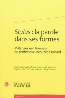 Stylus : la parole dans ses formes : mélanges en l'honneur du professeur Jacqueline Dangel -