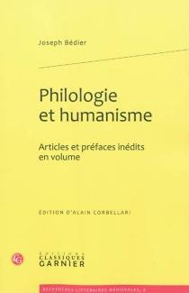 Philologie et humanisme : articles et préfaces inédits en volume - JosephBédier