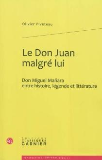 Le Don Juan malgré lui : Don Miguel Manara entre histoire, légende et littérature - OlivierPiveteau