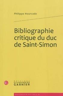 Bibliographie critique du duc de Saint-Simon - PhilippeHourcade