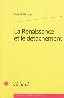 La Renaissance et le détachement - DanielMénager