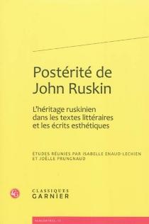 Postérité de John Ruskin : l'héritage ruskinien dans les textes littéraires et les écrits esthétiques -