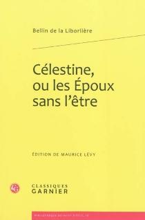 Célestine ou Les époux sans l'être - Louis-François-MarieBellin de La Liborlière