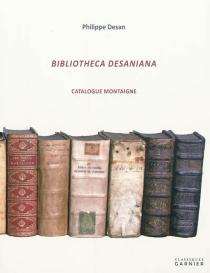 Bibliotheca Desaniana : catalogue Montaigne - PhilippeDesan