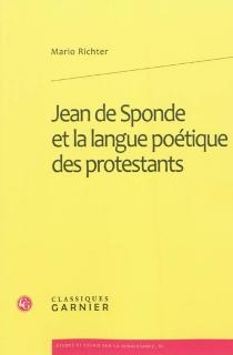 Jean de Sponde et la langue poétique des protestants - MarioRichter