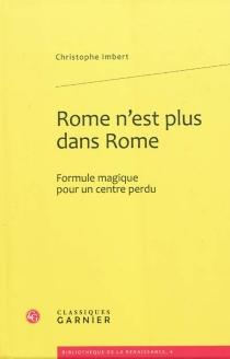 Rome n'est plus dans Rome : formule magique pour un centre perdu - ChristopheImbert