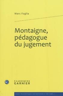 Montaigne, pédagogue du jugement - MarcFoglia
