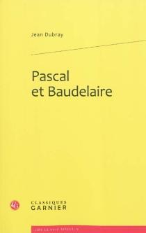 Pascal et Baudelaire - JeanDubray
