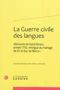 La guerre civile des langues : Mémoires de Saint-Simon, année 1710, Intrigue du mariage de M. le duc de Berry -