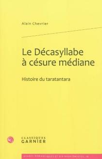 Le décasyllabe à césure médiane : histoire du taratantara - AlainChevrier