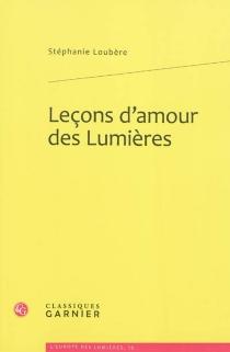 Leçons d'amour des Lumières - StéphanieLoubère