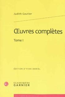 Oeuvres complètes | Volume 1 - JudithGautier