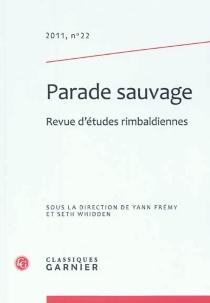 Parade sauvage : revue d'études rimbaldiennes, n° 22 -