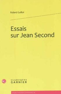Essais sur Jean Second - RolandGuillot
