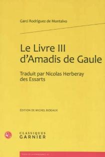 Le livre III d'Amadis de Gaule - GarciRodríguez de Montalvo