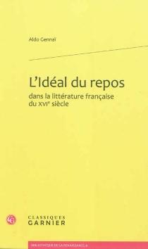 L'idéal du repos : dans la littérature française du XVIe siècle - AldoGennaï