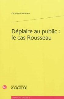 Déplaire au public : le cas Rousseau - ChristineHammann
