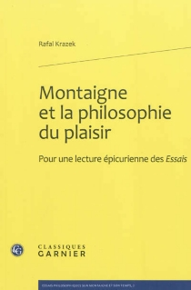 Montaigne et la philosophie du plaisir : pour une étude épicurienne des Essais - RafalKrazek