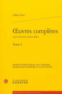 Oeuvres complètes | Volume 1 - AlfredJarry