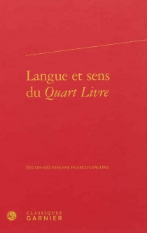 Langue et sens du Quart Livre : actes du colloque de Rome, novembre 2011 -