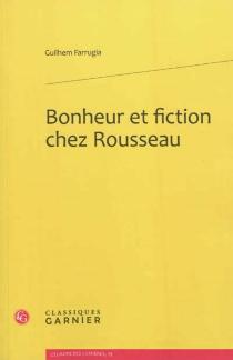 Bonheur et fiction chez Rousseau - GuilhemFarrugia
