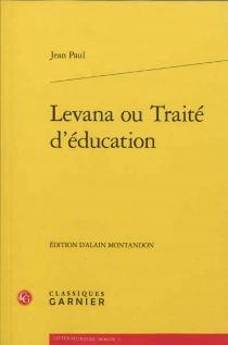 Levana ou Traité d'éducation - Jean Paul