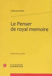 Le penser de royal mémoire - Guillaume Michel