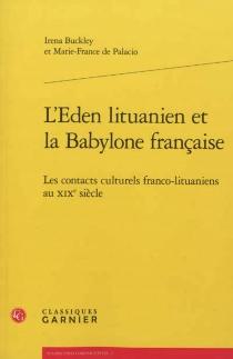 L'Eden lituanien et la Babylone française : les contacts culturels franco-lituaniens au XIXe siècle - IrenaBuckley