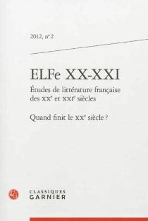 ELFe XX-XXI : études de littérature française des XXe et XXIe siècles, n° 2 -