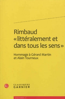 Rimbaud littéralement et dans tous les sens : hommage à Gérard Martin et Alain Tourneux -