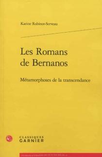Les romans de Bernanos : métamorphoses de la transcendance - KarineRobinot-Serveau