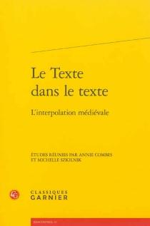 Le texte dans le texte : l'interpolation médiévale -