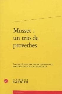 Musset : un trio de proverbes -