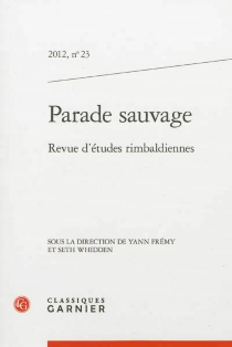 Parade sauvage : revue d'études rimbaldiennes, n° 23 -