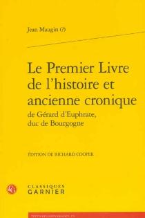 Le premier livre de l'histoire et ancienne cronique de Gérard d'Euphrate, duc de Bourgogne -