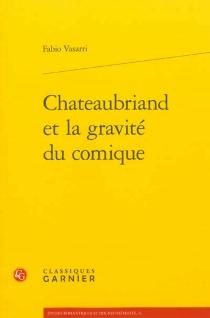 Chateaubriand et la gravité du comique - FabioVasarri