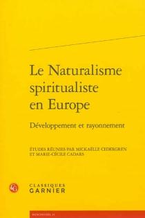 Le naturalisme spiritualiste en Europe : développement et rayonnement -