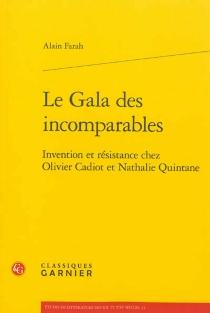 Le gala des incomparables : invention et résistance chez Olivier Cadiot et Nathalie Quintane - AlainFarah
