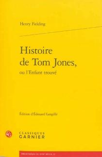 Histoire de Tom Jones, ou L'enfant trouvé - HenryFielding