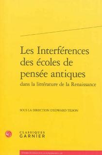 Les interférences des écoles de pensée antiques dans la littérature de la Renaissance -