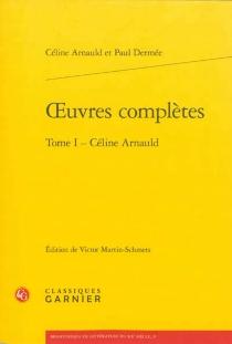 Céline Arnauld et Paul Dermée| Oeuvres complètes - CélineArnauld