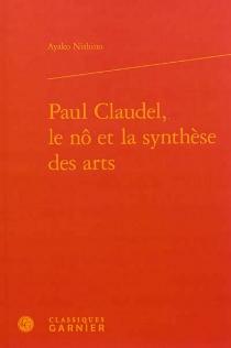 Paul Claudel, le nô et la synthèse des arts - AyakoNishino