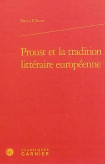 Proust et la tradition littéraire européenne - David R.Ellison