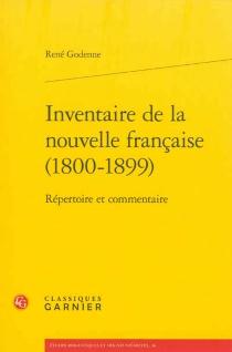 Inventaire de la nouvelle française (1800-1899) : répertoire et commentaire - RenéGodenne