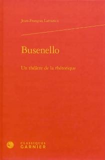 Busenello : un théâtre de la rhétorique - Jean-FrançoisLattarico