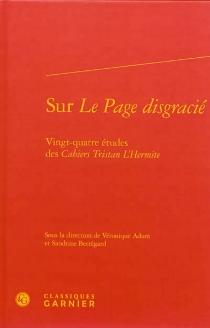 Sur Le page disgracié : vingt-quatre études des Cahiers Tristan L'Hermite -
