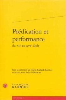 Prédication et performance du XIIe au XVIe siècle -