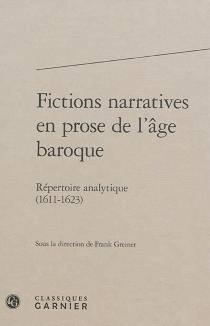 Fictions narratives en prose de l'âge baroque : répertoire analytique -